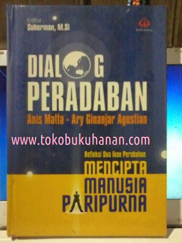 Buku : Dialog Peradaban. Ditulis oleh 2 ikon perubahan Indonesia, yaitu Anis Matta dan Ary Ginanjar ESQ.   Membahas mengenai tahap-tahap menjadi masyarakat madani, juga tentang formulasi tiga langkah peradaban.   Buku yang sangat menarik.   harga normal 52500.  Diskon dan more info : www.tokobukuhanan.com