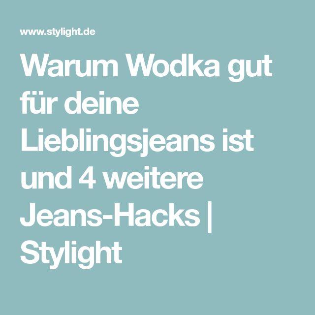 Warum Wodka gut für deine Lieblingsjeans ist und 4 weitere Jeans-Hacks | Stylight