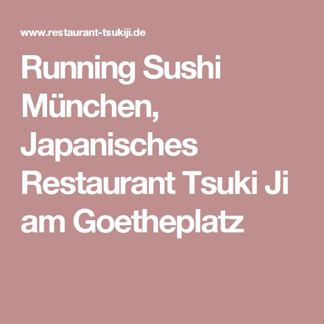 Running Sushi München, Japanisches Restaurant Tsuki Ji am Goetheplatz