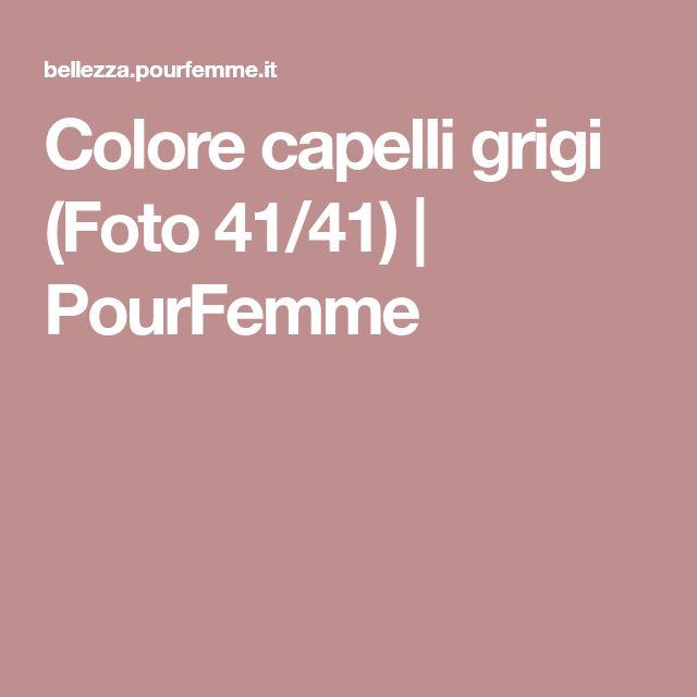 Colore capelli grigi (Foto 41/41) | PourFemme