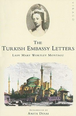 """Turkish Embassy Letters"" by Lady Mary Wortley Montagu"