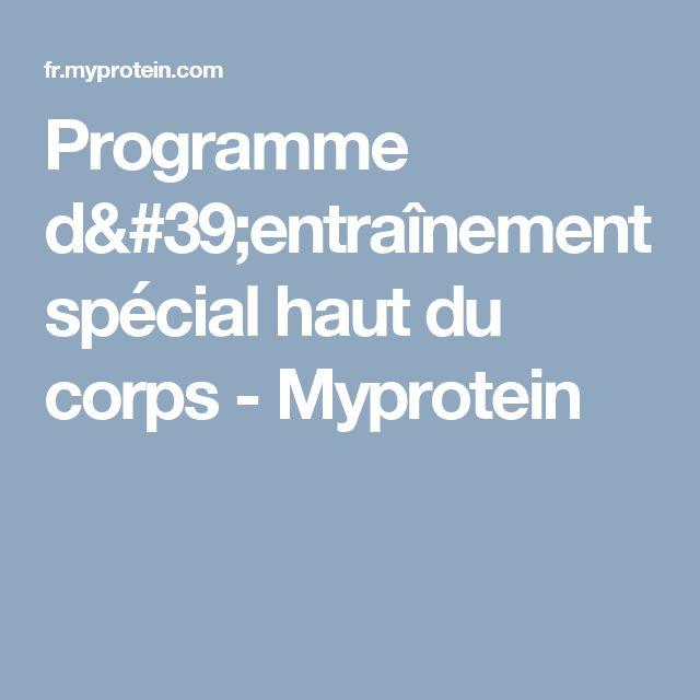 Programme d'entraînement spécial haut du corps - Myprotein