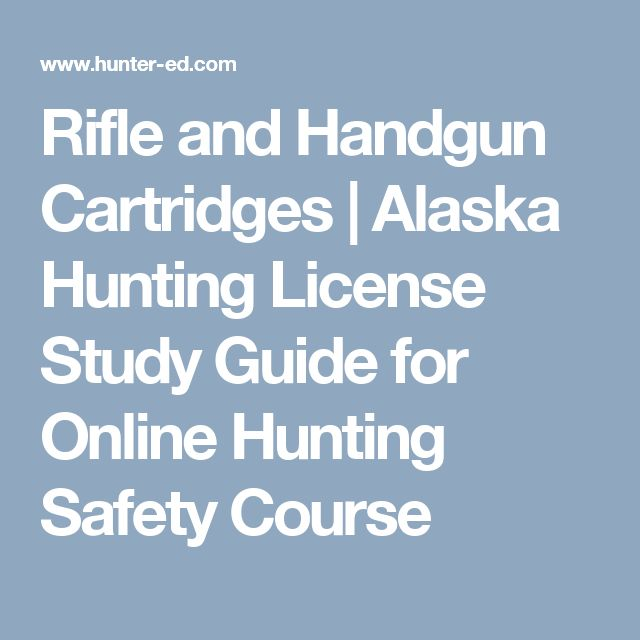 Rifle and Handgun Cartridges | Alaska Hunting License Study Guide for Online Hunting Safety Course
