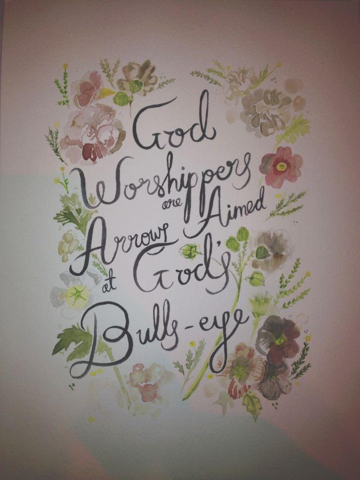 God Worshippers are aimed arrows at Gods bullseye -Steer Illustrations