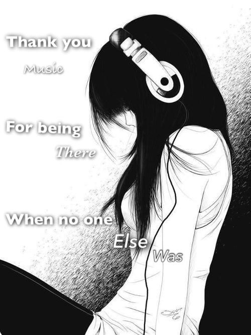 Thank you music so much you saved me and you continue to save me all the time I love ❤ you music