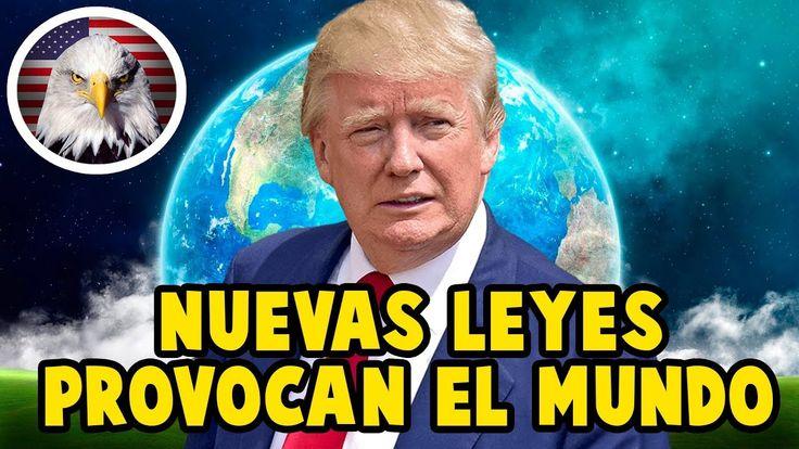 Noticias De Ultima Hora, NUEVAS LEYES DE TRUMP PROVOCAN AL MUNDO HOY 29 ...