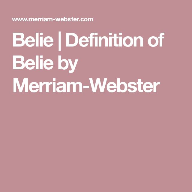 Belie | Definition of Belie by Merriam-Webster