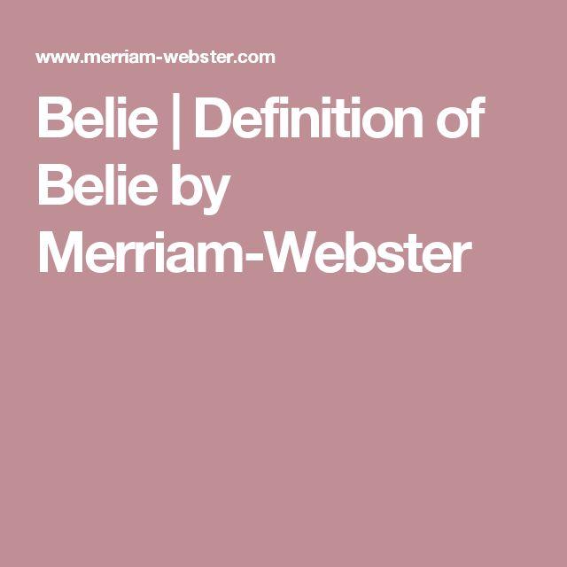 Belie | Definition of Belie by Merriam-Webster