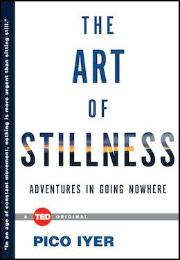 Stillness just might be the ultimate adventure