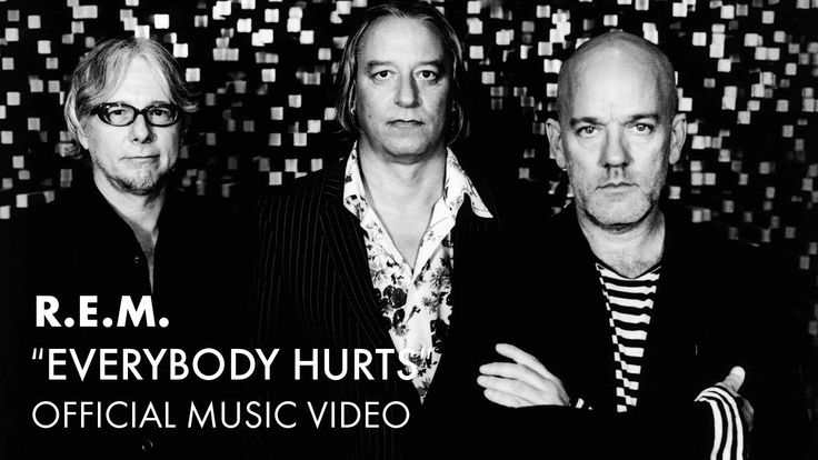 R.E.M. - Everybody Hurts (Official Music Video) - Need I say more?