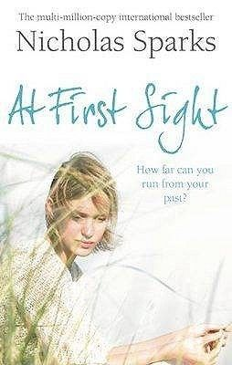 "At First Sight by Nicholas Sparks, author of ""The Notebook"". Found in senior fiction under SPA. There are a few things Jeremy Marsh was sure he'd never do: he'd never leave New York City; never give his heart away after barely surviving one failed marriage; and never become a parent."