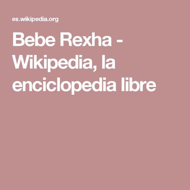 Bebe Rexha - Wikipedia, la enciclopedia libre