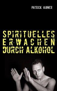 Spirituelles_Erwachen_durch_Alkohol_3732245470
