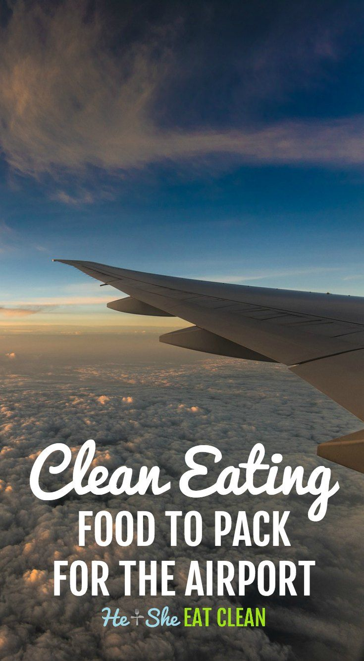 Traveling soon? Stay on track with your health and fitness goals by packing your own food for the plane or airport.#travel#airport#eatclean#heandsheeatclean