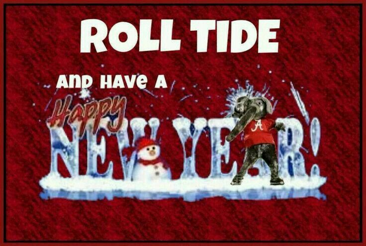 Happy New Year Bama  Roll Tide