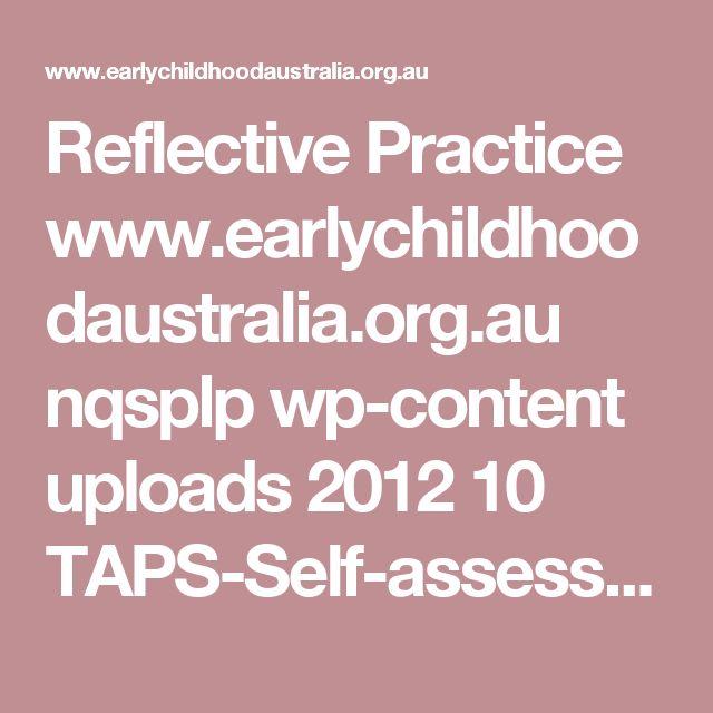 Reflective Practice www.earlychildhoodaustralia.org.au nqsplp wp-content uploads 2012 10 TAPS-Self-assessment_proof02.pdf