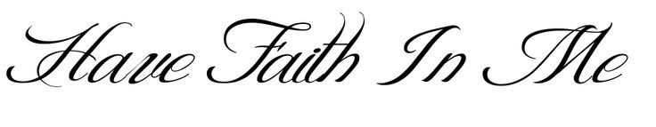 have faith in me tattoo - Google Search