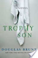 Trophy Son: A Novel - Douglas Brunt