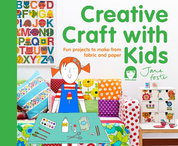 Jane Foster Blog: My new book - Creative Craft With Kids - Jane Foster