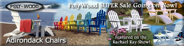 Polywood adirondack Products!