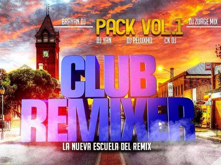 descargar pack variado - Club Remixer 2k14 (Pack Vol.1) | DESCARGAR MUSICA REMIX GRATIS