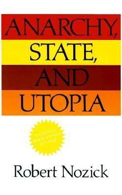 Anarchy, State and Utopia by Robert Nozick