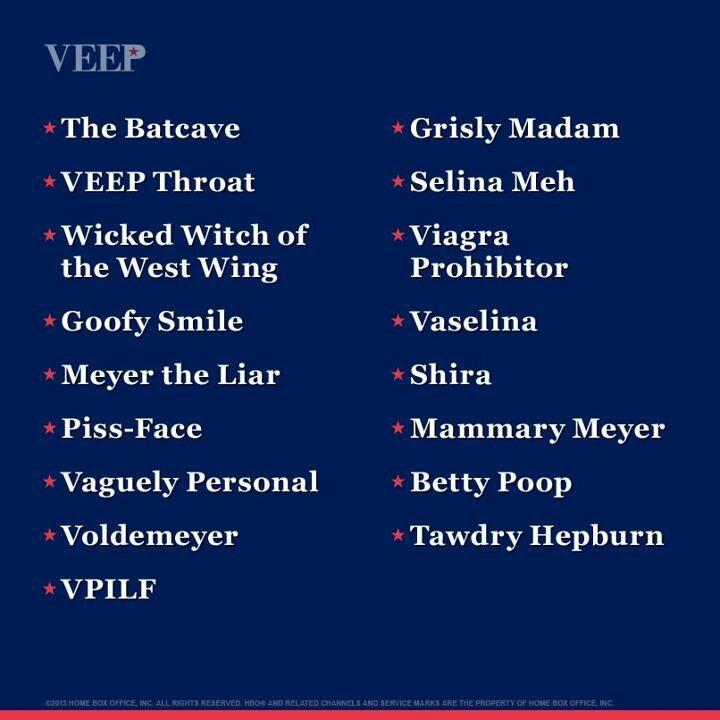 Veep- her nicknames!