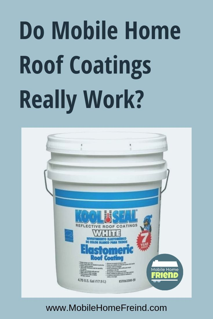 Do Mobile Home Roof Coatings Really Work Mobile Home Roof Mobile Home Roof Coatings