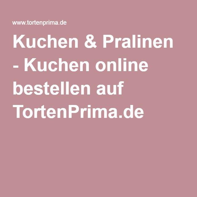 Kuchen & Pralinen - Kuchen online bestellen auf TortenPrima.de