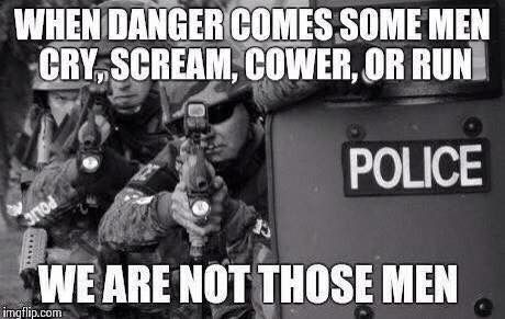 Or women!   Police officer cop quote. Strength