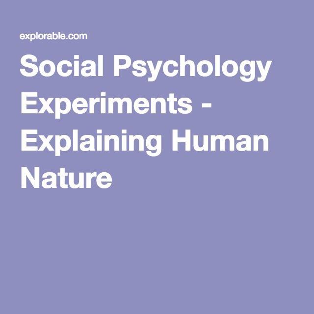 Social Psychology Experiments - Explaining Human Nature