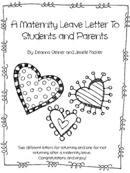 Included in this file are three different versions of a maternity leave letter to parents and students detailing your plans for returning as well as introducing the long term substitute.  Two different letters are available for returning (one giving parents the option to contact you while on leave and the other with no parent contact option).