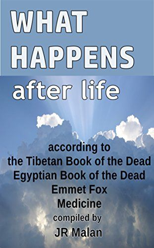 What Happens After Life?: according to the Tibetan Book o...