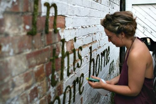 Write an inspirational quote on a brick wall with moss graffiti. | 37 Ridiculously Awesome Things To Do In Your Backyard This Summer