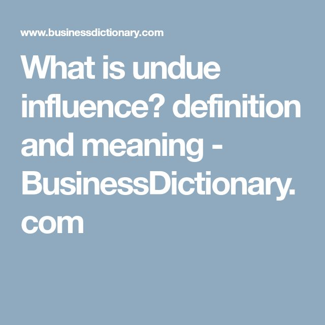 What is undue influence? definition and meaning - BusinessDictionary.com