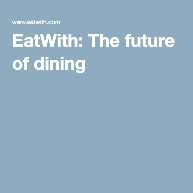 EatWith: The future of dining