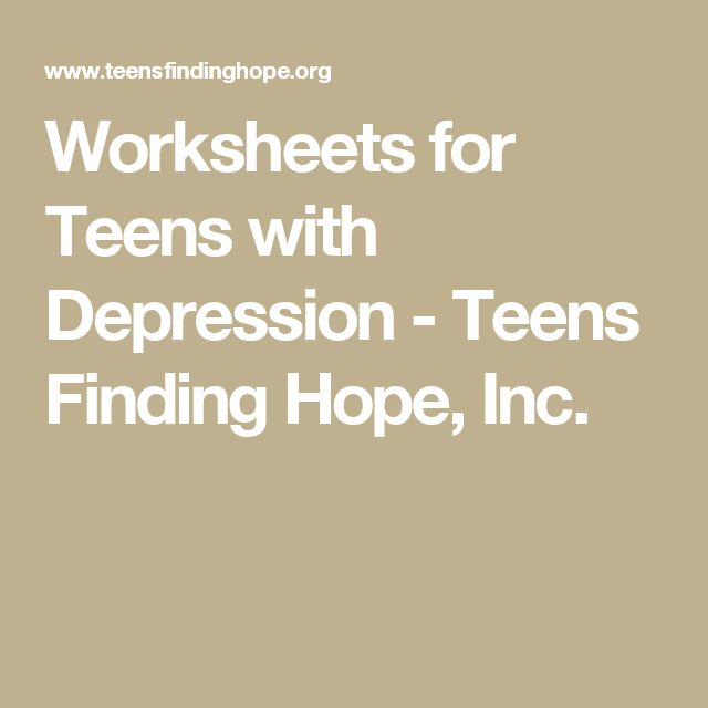 Worksheets for Teens with Depression - Teens Finding Hope, Inc.