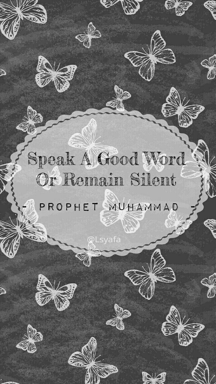 SPEAK A GOOD WORD OR REMAIN SILENT - Prophet Muhammad - #islam#moslem @Lsyafa