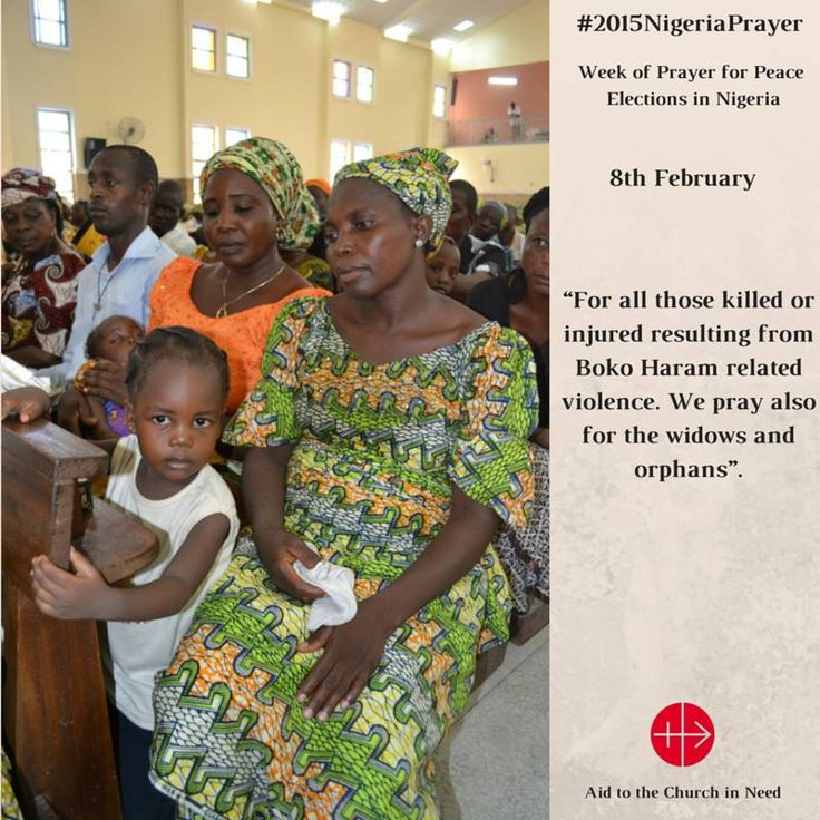 Aid to the Church in Need call to a prayer action before the elections in Nigeria  The prayer action will start one week before elections, at Saturday 7th February and will last the whole week, to make people aware and to encourage them to pray for Nigeria and for the peace in this country. We will offer different prayers for each day. In twitter you can follow the action by #PrayerWeekNigeria