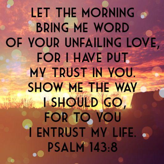 Image result for psalm 143:8 wallpaper