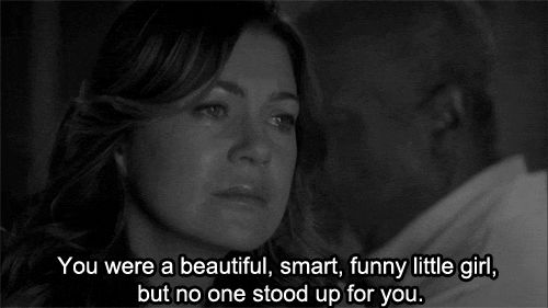 """""""You were a beauriful, smart, funny little girl, but no one stood up for you."""" Dr. Richard Webber to Dr. Meredith Grey; Grey's Anatomy quotes"""