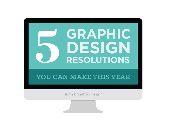 5 graphic design resolutions to make | resources, tips and tricks