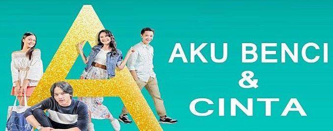 Download Lagu Ost A Aku Benci Dan Cinta Film Terbaru 2017 Lagu