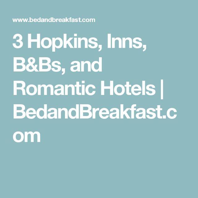 3 Hopkins, Inns, B&Bs, and Romantic Hotels   BedandBreakfast.com