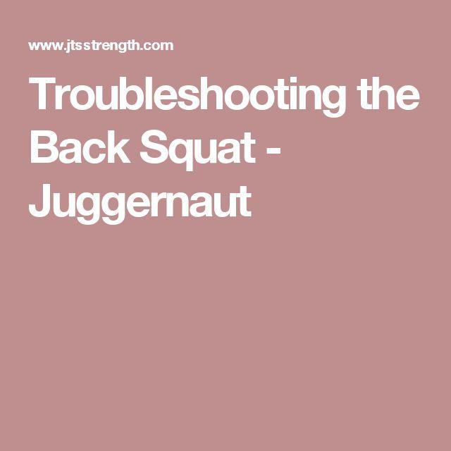 Troubleshooting the Back Squat - Juggernaut