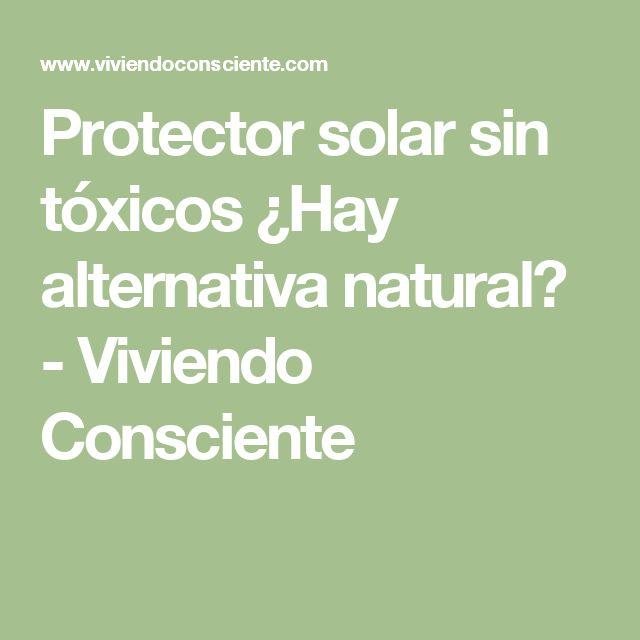 Protector solar sin tóxicos ¿Hay alternativa natural? - Viviendo Consciente