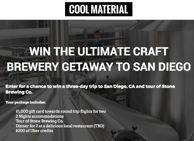 Enter to win a $2,500.00 trip for two to San Diego, includes a $1,000 gift card towards airfare, three nights accommodations, a Tour of Stone Brewing Co., a $100 local restaurant gift card and more.