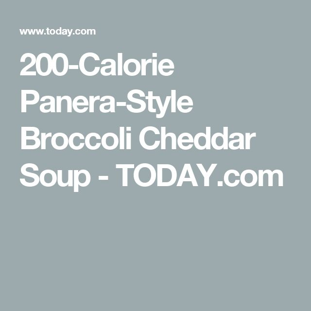 200-Calorie Panera-Style Broccoli Cheddar Soup - TODAY.com