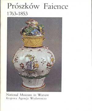 Prószków Faience 1763-1853 (in english), Wanda Załuska, KAW, b. r. wyd.http://www.antykwariat.nepo.pl/proszkow-faience-17631853-in-english-wanda-zaluska-p-600.html
