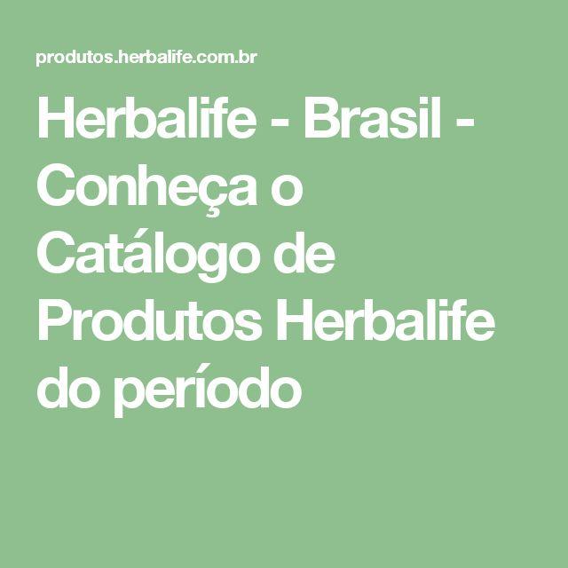 Herbalife - Brasil - Conheça o Catálogo de Produtos Herbalife do período